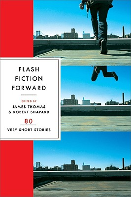 Flash Fiction Forward By Thomas, James (EDT)/ Shapard, Robert (EDT)