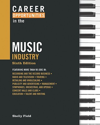 Career Opportunities in the Music Industry By Field, Shelly